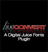 Digital Juice Fonts: liveCONVERT - a Plug-In for Juicer