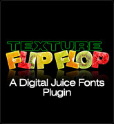 Digital Juice Fonts: Texture Flip Flop - a Plug-In for Juicer