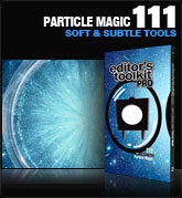 Editors Toolkit Pro Single 111: Particle Magic