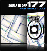 Editors Toolkit Pro Single 177: Squared Off