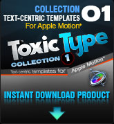 Toxic Type Collection 1 (for Apple Motion)