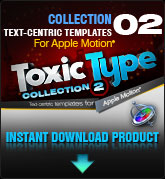 Toxic Type Collection 2 (for Apple Motion)